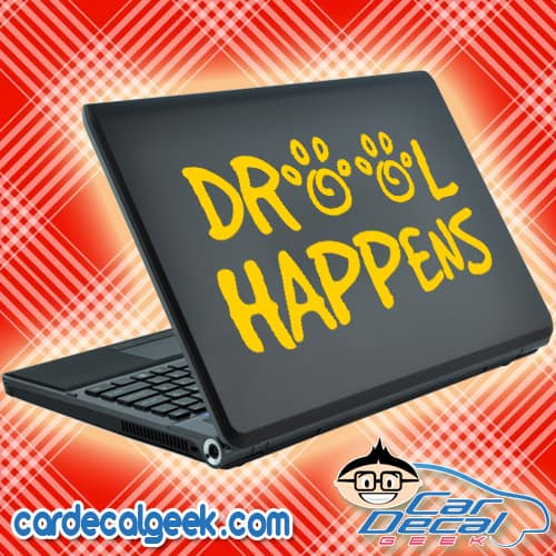 Drool Happens Laptop Decal Sticker