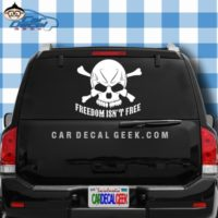 Freedom Isn't Free Skull Car Truck Window Decal Sticker