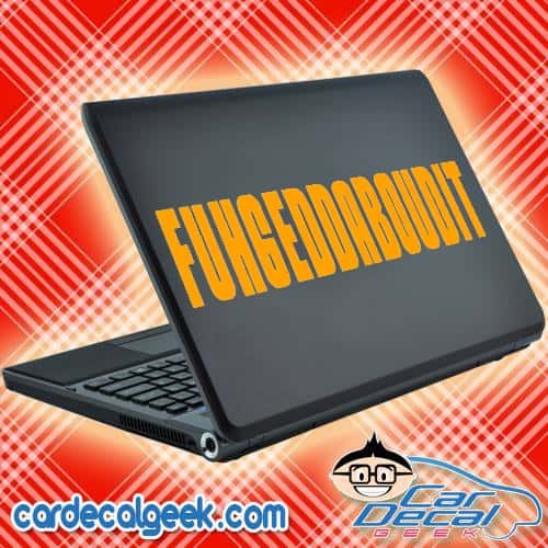 Fuhgeddaboudit Laptop Decal Sticker