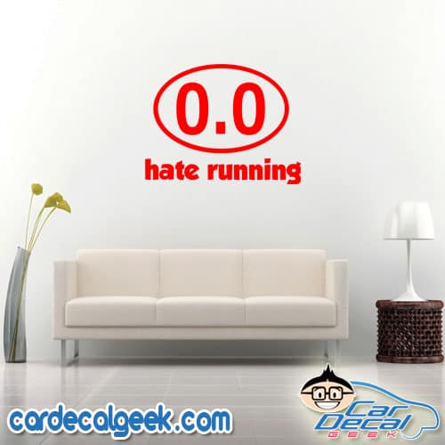 Hate Running 0.0 Marathon Wall Decal Sticker