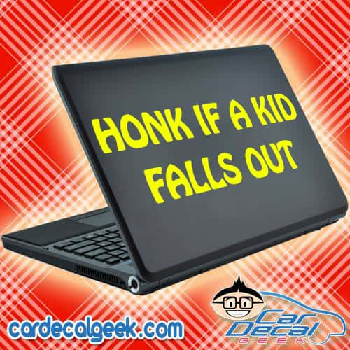 Honk if a Kid Falls Out Laptop Decal Sticker