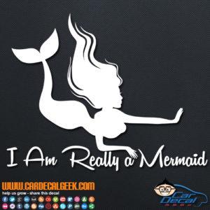I Am Really a Mermaid Decal Sticker