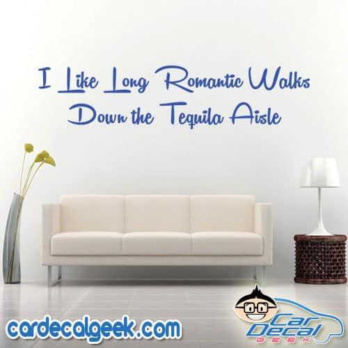 I Like Long Walks Down The Tequila Aisle Wall Decal Sticker