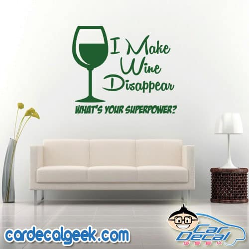 I Make Wine Disappear What's Your Superpower Wall Decal Sticker