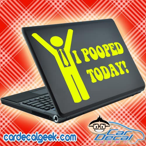 I Pooped Today! Laptop Decal Sticker