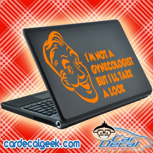 I'm Not a Gynecologist But I'll Take a Look Laptop Decal Sticker