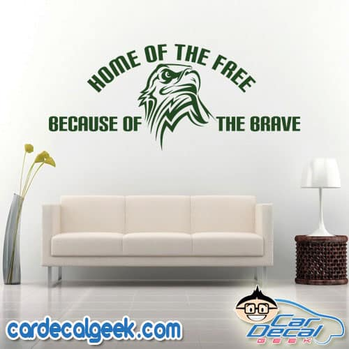 Home of Free Because of the Brave Eagle Wall Decal Sticker