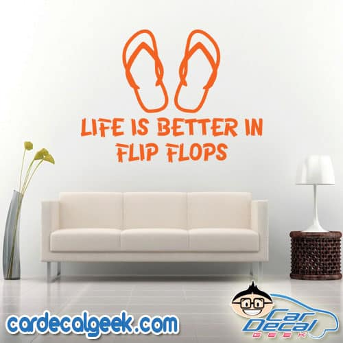Life is Better in Flip Flops Wall Decal Sticker
