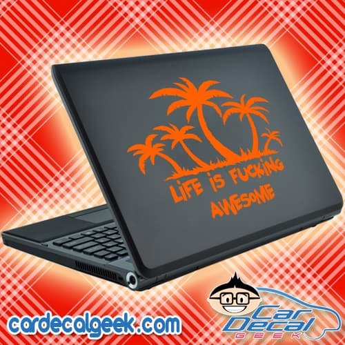 Life is Fucking Awesome - Palm Tree Island Laptop Decal Sticker