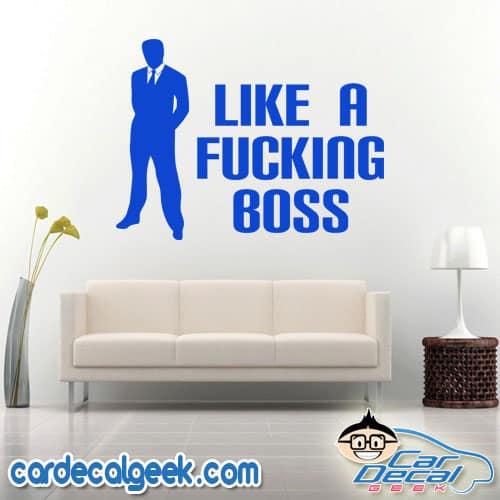 Like a Fucking Boss Wall Decal Sticker