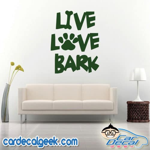 Live Love Bark Wall Decal Sticker