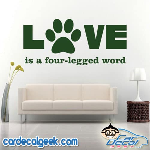Love is a Four Legged Word Wall Decal Sticker