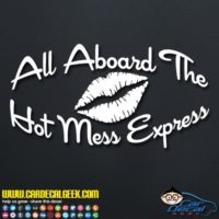 All Aboard The Hot Mess Express Decal Sticker