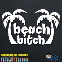Beach Bitch Palm Trees Decal Sticker