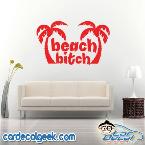 Beach Bitch Palm Trees Wall Decal Sticker