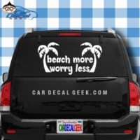 Beach More Worry Less Car Window Decal Sticker