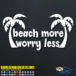 Beach More Worry Less Decal Sticker