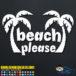 Beach Please Palm Trees Decal Sticker