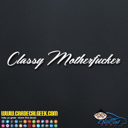 Classy Motherfucker Decal Sticker