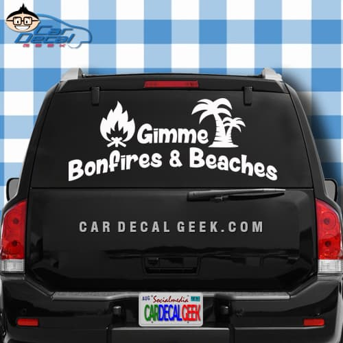 Gimme Bonfires Beaches Car Window Decal Sticker