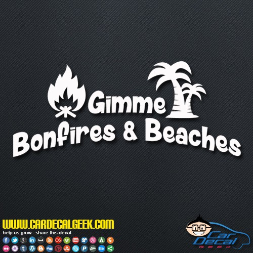 Gimme Bonfires Beaches Decal Sticker