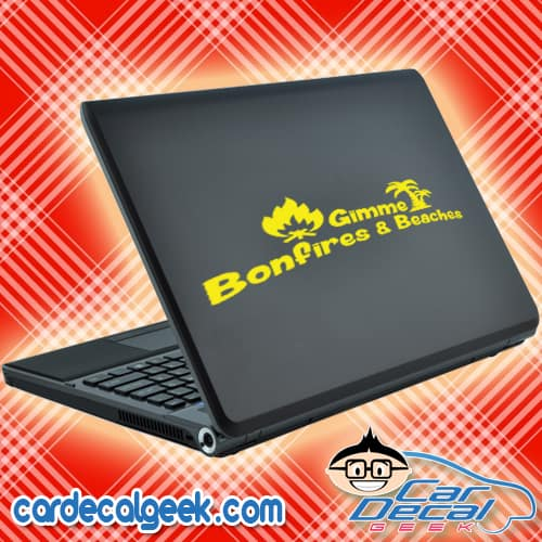 Gimme Bonfires Beaches Laptop MacBook Decal Sticker