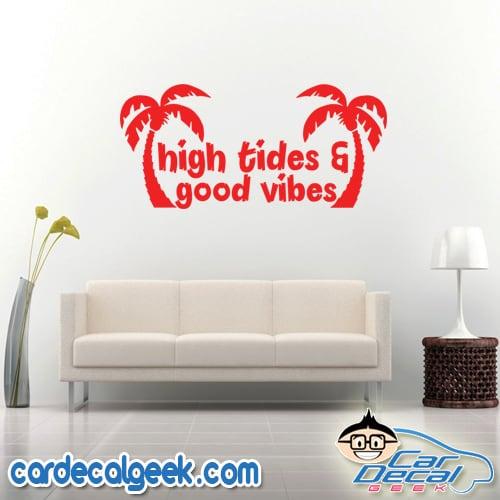High Tides Good Vibes Wall Decal Sticker