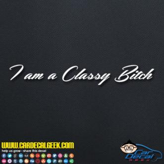 I am a Classy Bitch Decal Sticker