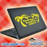 Im A Beaches And Bonfires Bitch Palm Trees Laptop MacBook Decal Sticker