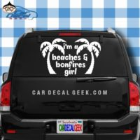 Im A Beaches And Bonfires Girl Palm Trees Car Window Decal Sticker