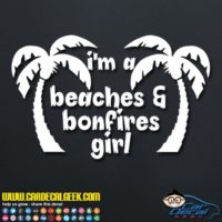 Im A Beaches And Bonfires Girl Palm Trees Decal Sticker