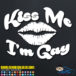 Kiss Me Im Gay Decal Sticker