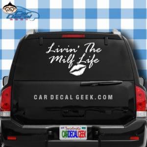 Living The milf Life Car Window Decal Sticker