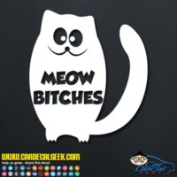 Meow Bitches Cat Decal Sticker