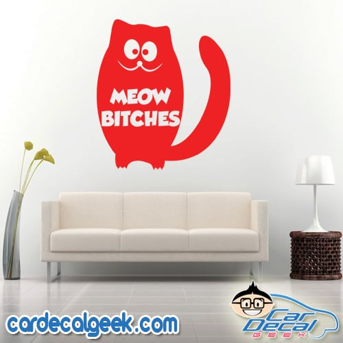 Meow Bitches Cat Wall Decal Sticker