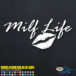 Milf Life Lips Decal Sticker