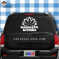 Namaste Bitches Lotus Flower Car Window Decal Sticker