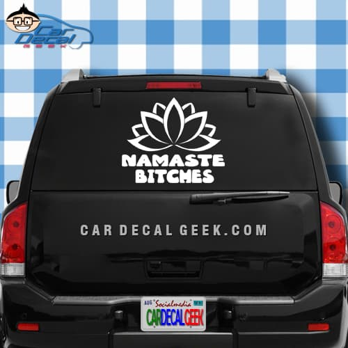 Namaste Bitches Lotus Flower Car Window Decal Sticker