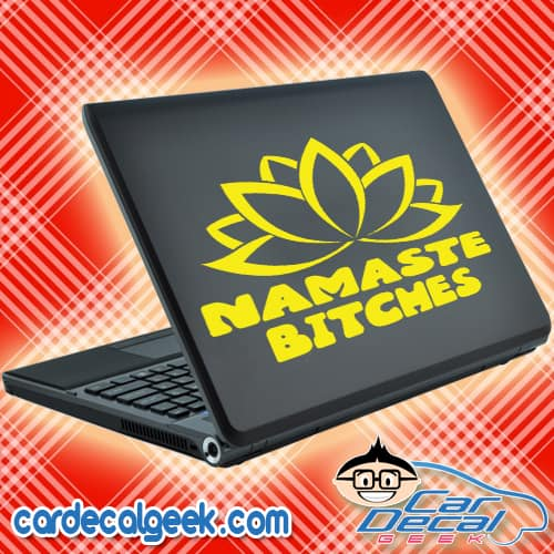Namaste Bitches Lotus Flower Laptop MacBook Decal Sticker
