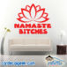 Namaste Bitches Lotus Flower Wall Decal Sticker