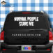 Normal People Scare Me Car Window Decal Sticker