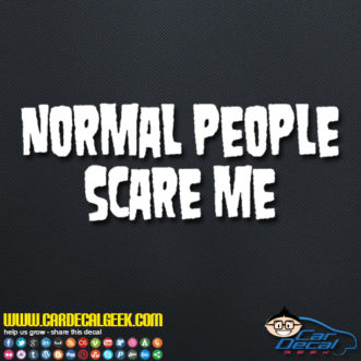 Normal People Scare Me Decal Sticker