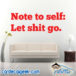 Note To Self Let Shit Go Wall Decal Sticker