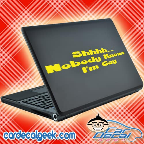 Shhh Nobody Knows Im Gay Laptop MacBook Decal Sticker