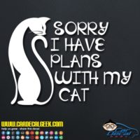 Sorry I Have Plans With My Cat Decal Sticker