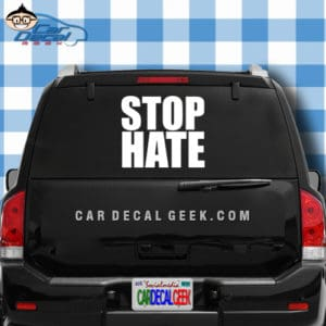 Stop Hate Car Window Decal Sticker