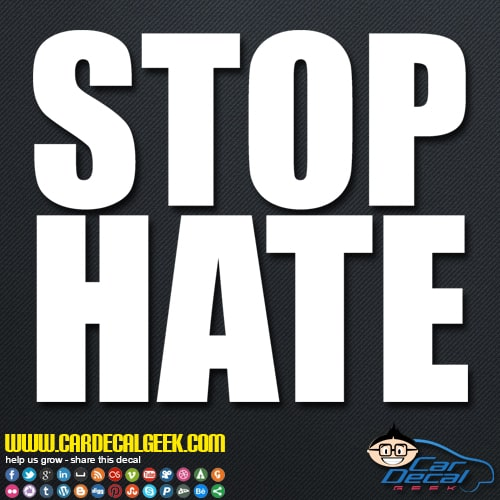 Stop Hate Decal Sticker