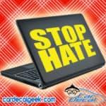 Stop Hate Laptop MacBook Decal Sticker