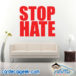 Stop Hate Wall Decal Sticker