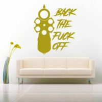 Back The Fuck Off Gun Pistol Vinyl Wall Decal Sticker